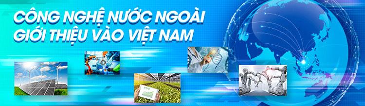 Công nghệ nước ngoài giới thiệu vào Việt Nam